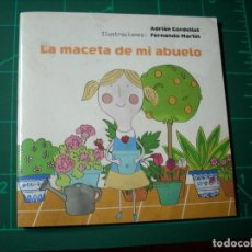 Libros: LA MACETA DE MI ABUELO - ADRIAN CORDELIAT - FERNANDO MARTIN - EDITORIAL MINIS 2015. Lote 240712205