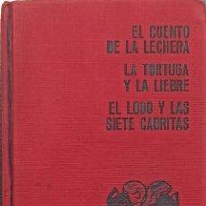 Libros: EL CUENTO DE LA LECHERA, LA TORTUGA Y LA LIEBRE, EL LOBO Y LAS SIETE CABRITAS. Lote 247411775
