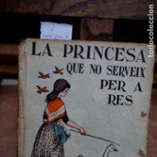 Libros: SERRA I BOLDU VALERI.LA LA PRINCESA QUE NO SERVEIX PER A RES. Lote 253409425