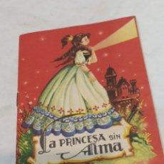 Libros: ANTIGUO CUENTO LA PRINCESA SIN ALMA. Lote 253867165