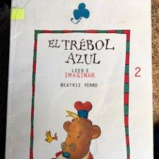 Libros: LIBRO ILUSTRADO A4 EL TRÉBOL AZUL 90S CARLOS NINE Y BEATRIZ FERRO. Lote 255329580