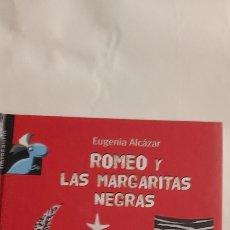 Libros: ROMEO Y LAS MARGARITAS NEGRAS. DE EUGENIA ALCÁZAR. EDITORIAL MACMILLAN INFANTIL Y JUVENIL. Lote 262894695