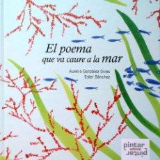Libros: EL POEMA QUE VA CAURE A LA MAR. AURELIO GONZÁLEZ OVIES/ESTER SÁNCHEZ. EDITORIAL PINTAR-PINTAR. 2011.. Lote 268568629