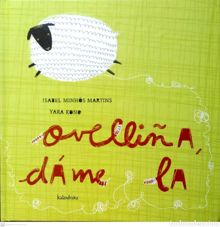 OVELLIÑA, DAME LA. ISABEL MINHÓS MARTINS/YARA KONO. KALANDRAKA. 2009. NUEVO. (Libros Nuevos - Literatura Infantil y Juvenil - Cuentos infantiles)