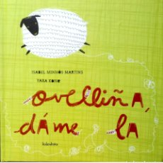 Libros: OVELLIÑA, DAME LA. ISABEL MINHÓS MARTINS/YARA KONO. KALANDRAKA. 2009. NUEVO.. Lote 268568934