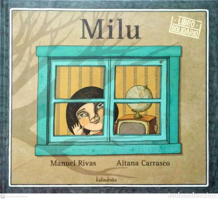 MILU. MANNUEL RIVAS/AITANA CARRASCO. KALANDRAKA. 2010. NUEVO. (Libros Nuevos - Literatura Infantil y Juvenil - Cuentos infantiles)