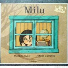 Libros: MILU. MANNUEL RIVAS/AITANA CARRASCO. KALANDRAKA. 2010. NUEVO.. Lote 268569079