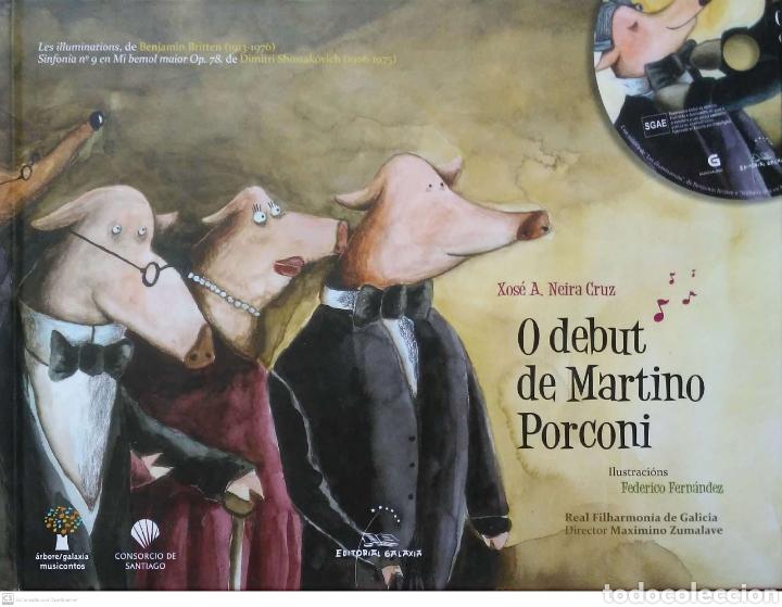 O DEBUT DE MARTINO PORCONI. XOSÉ A. NEIRA CRUZ. EDITORIAL GALAXIA. 2008. NUEVO. LIBRO+CD. (Libros Nuevos - Literatura Infantil y Juvenil - Cuentos infantiles)