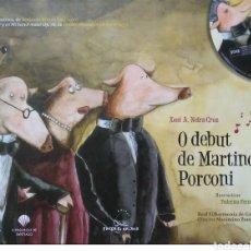 Libros: O DEBUT DE MARTINO PORCONI. XOSÉ A. NEIRA CRUZ. EDITORIAL GALAXIA. 2008. NUEVO. LIBRO+CD.. Lote 268569654