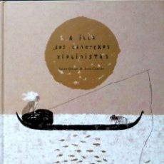 Libros: A ILLA LOS CANGREXOS VIOLINISTAS.XAVIER QUEIPO/JESÚS CISNEROS.OQO EDITORA.2009.NUEVO.. Lote 268570954