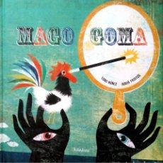 Libros: MAGO GOMA. TOÑO NÚÑEZ/ADRIÀ FRUITÓS. KALANDRAKA. 2009. NUEVO.. Lote 268571524