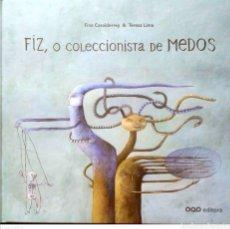 Libros: FIZ, O COLECCIONISTA DE MEDOS.FINA CASADELRREY/TERESA LIMA.OQO EDITORA. 2009. NUEVO.. Lote 268572979