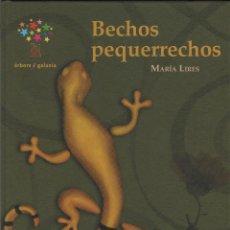 Libros: BECHOS PEQUERRECHOS. MARÍA LIRES. ÁRBORE/GALAXIA. 2009. NUEVO.. Lote 269770208