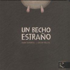 Libros: UN BECHO EXTRAÑO. MON DAPORTA/ÓSCAR VILLÁN. KALANDRAKA. FAKTORÍA DE LIBROS. 2009. NUEVO.. Lote 269770863