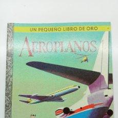 Libros: PEQUEÑO LIBRO DE ORO Nº 44, AEROPLANOS, ED. NOVARO MÉXICO 1979. Lote 270993458