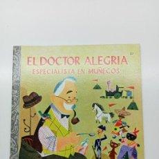 Livros: PEQUEÑO LIBRO DE ORO Nº 27, EL DOCTOR ALEGRÍA ESPECIALISTA EN MUÑECOS, ED. NOVARO MÉXICO 1980. Lote 270993468