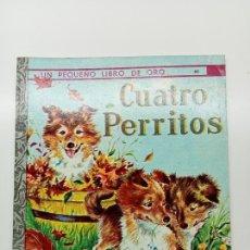 Libros: PEQUEÑO LIBRO DE ORO Nº 69, CUATRO PERRITOS, ED. NOVARO MÉXICO 1979. Lote 270993478