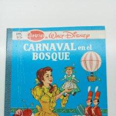 Libros: ALEGRÍAS DE WALT DISNEY, CARNAVAL EN EL BOSQUE, ED. NOVARO MÉXICO 1980. Lote 270993498