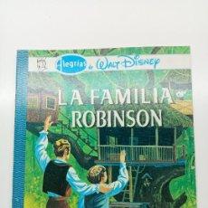 Libros: ALEGRÍAS DE WALT DISNEY, LA FAMILIA ROBINSON, ED. NOVARO MÉXICO 1980. Lote 270993503