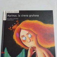 Libros: MARIMAR LA SIRENA GRUÑONA ESTADO NUEVO MAS ARTICULOS. Lote 271109638
