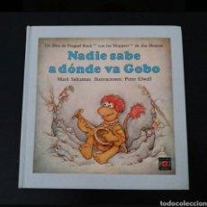 Libros: LIBRO NADIE SABE A DÓNDE VA GOBO PLAZA Y JANES 1985 NUEVO FRAGGLE ROCK THE MUPPETS JIM HENSON. Lote 277288423