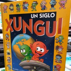 Libros: UN SIGLO XUNGUI - CERA Y RAMIS XUNGUIS. Lote 280969883