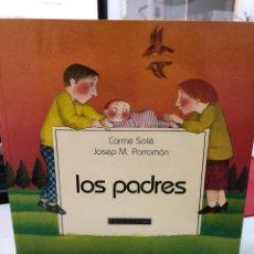 Livros: PRECIOSO LIBRO ILUSTRADO CARMEN SOLE Y JOSEP M PARRAMON: LOS PADRES. Lote 281050833