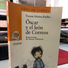 Livros: OSCAR Y EL LEON DE CORREOS - VICENTE MUÑOZ PUELLES - SOPA DE LIBROS ANAYA - NOEMI VILLAMUZA. Lote 281777898