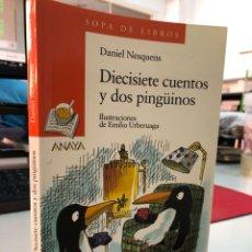 Livros: DIECISIETE CUENTOS Y DOS PINGÜINOS - DANIEL NESQUENS Y EMILIO URBERUAGA - SOPA DE LIBROS ANAYA. Lote 281778003