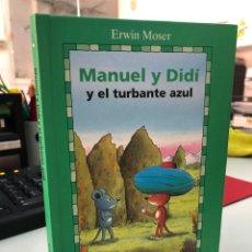 Livros: ERWIN MOSES - MANUEL Y DIDI Y EL TURBANTE AZUL - GAVIOTA. Lote 282210168