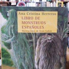Livros: LIBRO DE MONSTRUOS ESPAÑOLES-ANA CRISTINA HERREROS-ILUSTRA JESÚS GABÁN-EDITA SIRUELA 2008. Lote 286800473