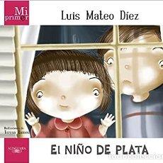 Libros: LUIS MATEO DÍEZ, EL NIÑO DE PLATA. Lote 289205658