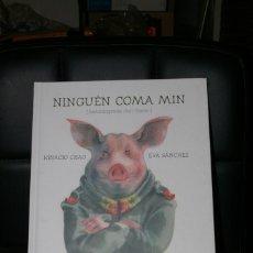 Libros: NINGUEN COMA MIN IGNACIO CHAO EVA SANCHEZ ED. KALANDRAKA 2020 ( GALLEGO ). Lote 292355353