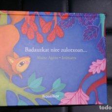 Libros: BADAUZKAT NIRE ZULOTXOAN...ALAINE AGIRRE / IRRIMARRA ED. IKASELKAR 2020 ( EUZKERA VASCO ). Lote 292357133