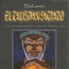 Libros: EL TALISMÁN SAGRADO. UN EXTRAORDINARIO CUENTO INICIÁTICO - DELMIR LIBRO NUEVO. Lote 137855134