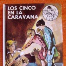 Livros: LIBRO ENYD BLYTON LOS CINCO EN LA CARAVANA NUMERO 27 NUEVO . Lote 47949779