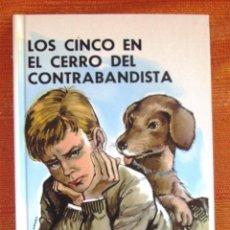 Livros: LIBRO ENYD BLYTON LOS CINCO EN EL CERRO DEL CONTRABANDISTA NUM 25 NUEVO . Lote 47949796