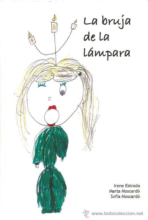 LA BRUJA DE LA LÁMPARA, DEDICADO POR LA AUTORA (Libros Nuevos - Literatura Infantil y Juvenil - Cuentos juveniles)