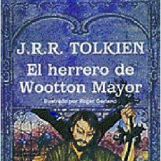 Libros: J.R.R. TOLKIEN EL HERRERO DE WOOTTON MAYOR TAPA DURA NUEVO EDICION COLECCIONISTA LIMITADA. Lote 54680008