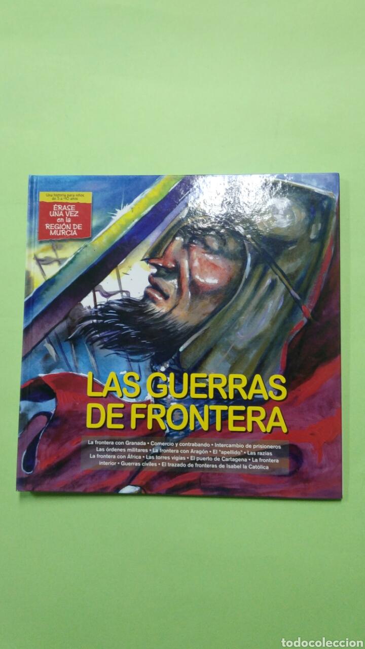 LAS GUERRAS DE FRONTERA. COLECCIÓN ÉRASE UNA VEZ EN LA REGIÓN DE MURCIA 2009 (Libros Nuevos - Literatura Infantil y Juvenil - Cuentos juveniles)