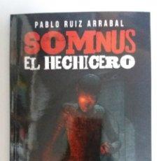 Libros: SOMNUS EL HECHICERO, RUIZ ARRABAL PABLO, LITERATURA JUVENIL.. Lote 129965523