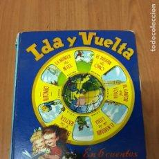 Libros: IDA Y VUELTA. EN 6 CUENTOS MARAVILLOSOS DE J. PIZÁ. ILUSTRADOS POR FERRANDIZ. 1965. EDIGRAF TEBENI. Lote 130369804