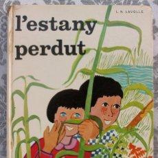 Libros: L'ESTANY PERDUT. L.N. LAVOLLE. 1968. Lote 137882394