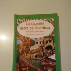 Libros: LA SAGRADA TIERRA DE LAS TRIBUS-1999-FRANCISCO DÍAZ GUERRA. Lote 145655672
