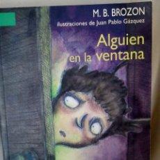 Libros: LIBRO ALGUIEN EN LA VENTANA DE M.B.BROZON. Lote 154726550