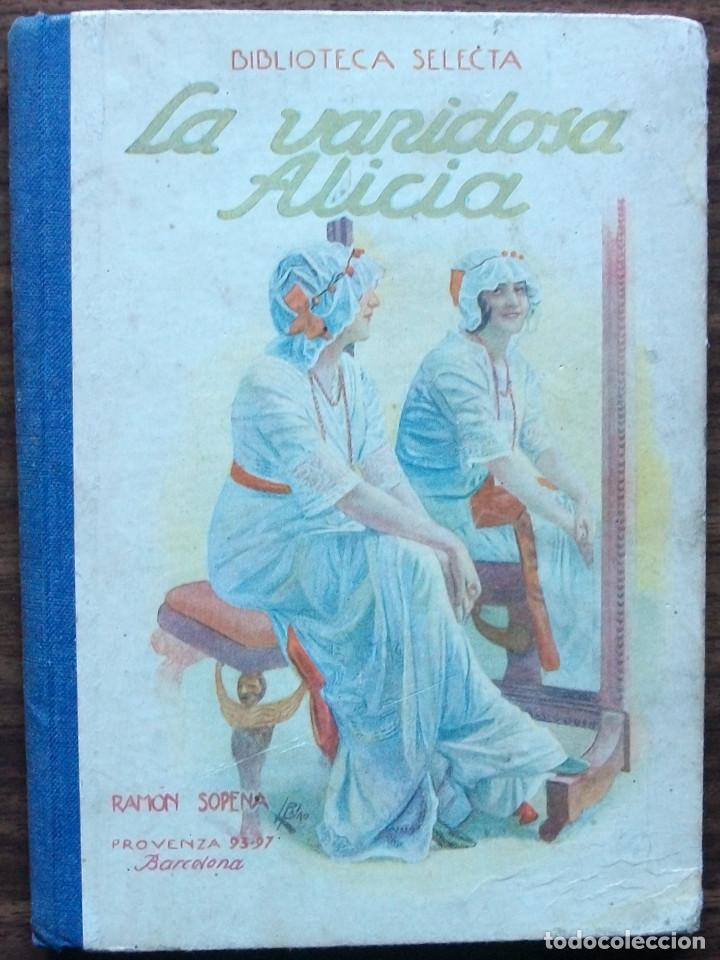 LA VANIDOSA ALICIA. 1941 (Libros Nuevos - Literatura Infantil y Juvenil - Cuentos juveniles)