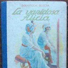 Libros: LA VANIDOSA ALICIA. 1941. Lote 155248662