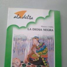 Libros: LA DIOSA NEGRA. MARIANO VARA. EDELVIVES. 9788426319258. Lote 169631085