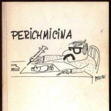 Libros: GIROEXLIBRIS.PERICHMICINA.EDITADO POR GEYGY DIVISIÓN FARMACÉUTICA.INTERESANTES HISTORIETAS DE PERICH. Lote 178654906