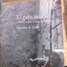 Libros: EL GATO ASTUTO Y OTROS CUENTOS PARA EL ESPÍRITU, RAMIRO A. CALLE.. Lote 178720563